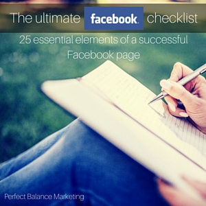 The Ultimate Facebook checklist - 25 essential elements of a successful Facebook page