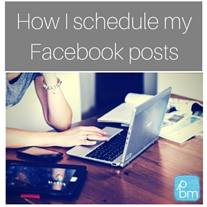 How I schedule my Facebook posts