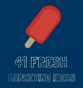 41 fresh marketing ideas for your business download