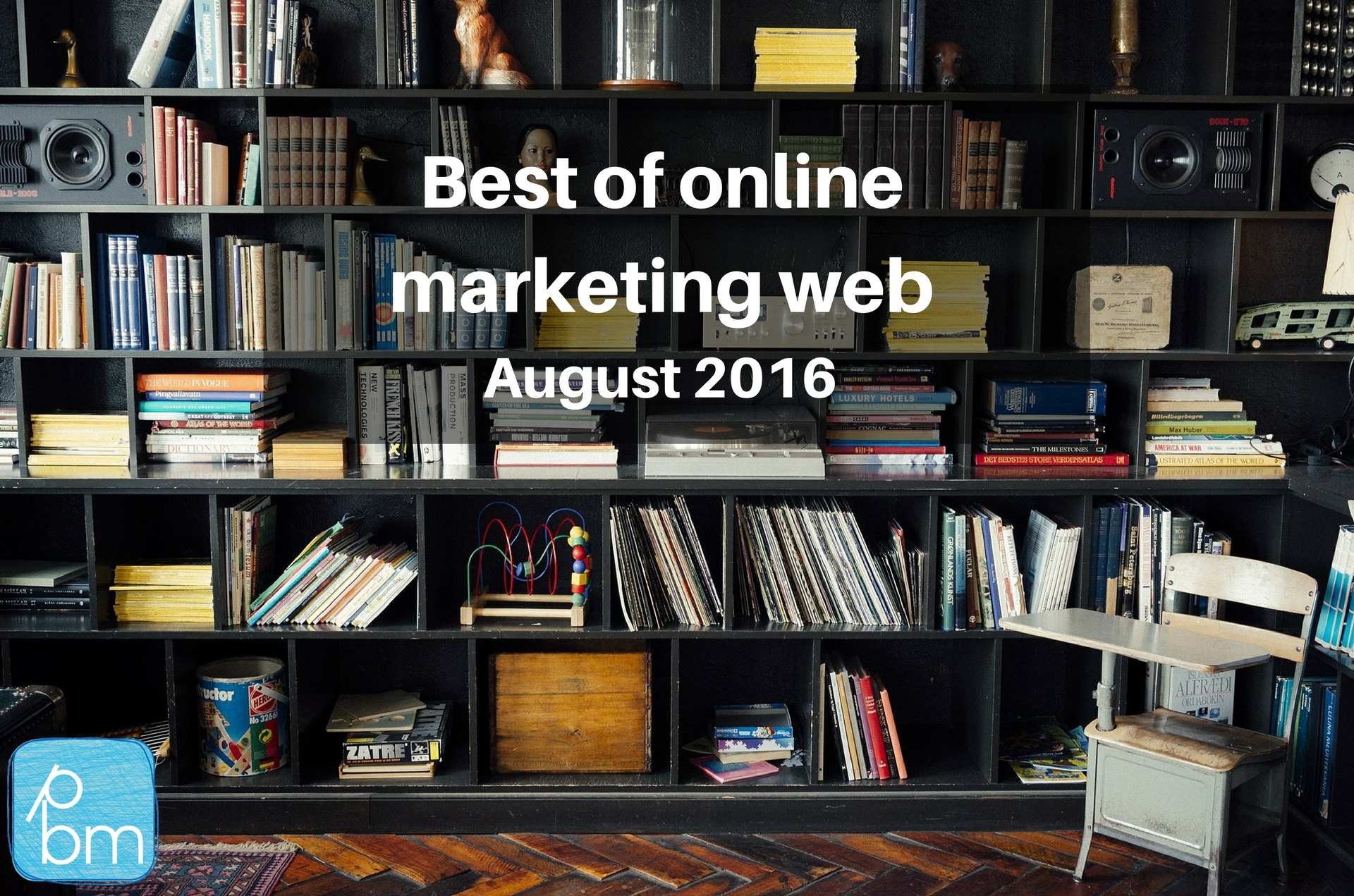 Best of the online marketing web August 2016